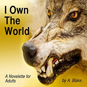 I Own the World: A Werewolf's Tale Audiobook