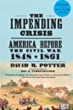 The Impending Crisis, 1848-1861, David M. Potter, 0061319295