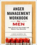 Anger Management Workbook for Men: Take Control of