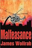 Malfeasance, James Wollrab, 0595227015