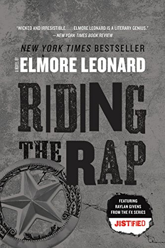 Riding the Rap: A Novel (Raylan Givens Book 2) (Fire In The Hole Leonard)