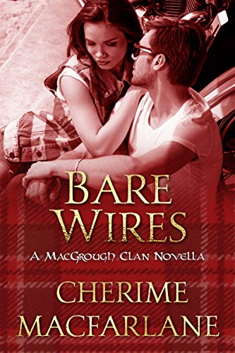 Bare Wires: A MacGrough Clan Novella