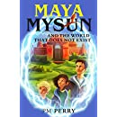 Maya Mysun & The World That Does Not Exist: (A Magical Fantasy Adventure Book)