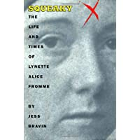 Squeaky: The Life and Times of Lynette Alice Fromme