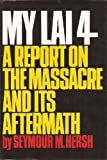 """""""My Lai 4 - A Report on the Massacre and Its Aftermath"""" av Seymour M. Hersh"""