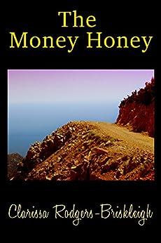 The Money Honey by [Rodgers-Briskleigh, Clarissa]