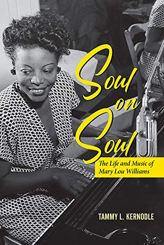 Book Cover: Soul on Soul: The Life and Music of Mary Lou Williams