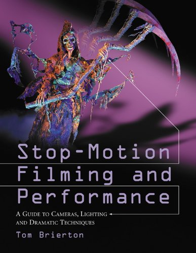 Stop-Motion Filming and Performance: A Guide to Cameras, Lighting and Dramatic Techniques (Stop Motion Animation Puppets)