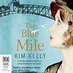 The Blue Mile | Kim Kelly