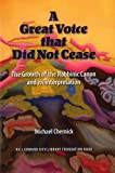 """""""A Great Voice That Did Not Cease"""", Michael L. Chernick, 087820461X"""
