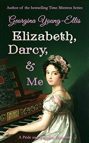 Elizabeth, Darcy, and Me: A Pride and Prejudice Variation (Elizabeth, Darcy, & Me Book 1)