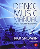 img - for Dance Music Manual: Tools, Toys, and Techniques Paperback - October 1, 2013 book / textbook / text book
