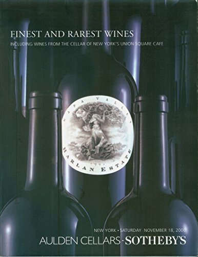 Finest and Rarest Wines Including Wines from the Cellar of New York's Union Square Cafe Nov. 18, 2000