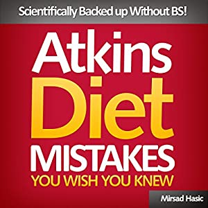 Atkins Diet Mistakes You Wish You Knew Audiobook