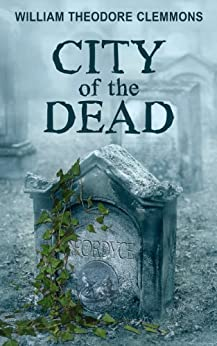 City of the Dead by [Clemmons, William Theodore]