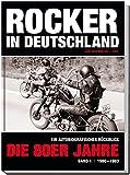 Rocker in Deutschland – Die 80er Jahre (Band I: 1980 – 1983): Ein autobiographischer Rückblick