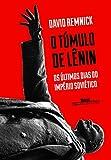 capa de O Túmulo de Lênin. Os Últimos Dias do Império Soviético