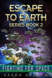 Escape to Earth-Fighting for Space (English Edition)