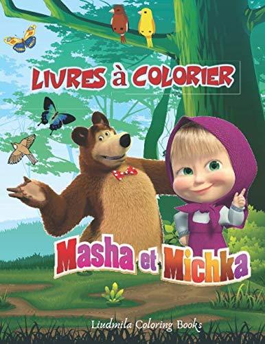 Masha Et Michka Livres A Colorier Livre De Coloriage Pour Les Enfants De 2 A 8 Ans Faites Plaisir A Votre Enfant Avec Ce Livre De Coloriage Masha Et Bien Aimes Grand