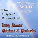 The Original Dramatized King James Psalms & Proverbs Audiobook by  Sound Life Ministries Narrated by Dean Montgomery, Jack Hastings, Ray Christianson, John Sewall