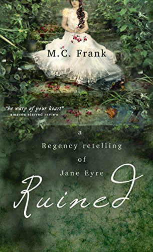 Ruined: a Regency retelling of Jane Eyre (Regency Retold Book 1)