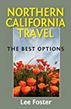 Northern California Travel, Lee Foster, 0976084392