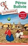 Guide du Routard Pérou, Bolivie 2016/17