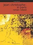 Jean Christophe: in Paris, Romain Rolland, 142642597X