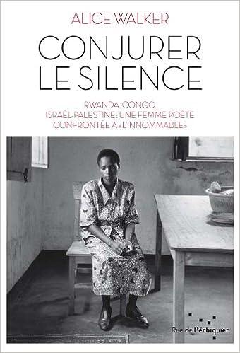 Livres gratuits cd téléchargement en ligne Conjurer le silence en français PDF PDB CHM by Alice Walker