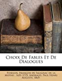 img - for Choix De Fables Et De Dialogues (French Edition) book / textbook / text book