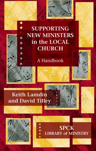 Supporting New Ministers in the Local Church: A Handbook (Library of Ministry) PDF