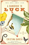 A Handbook to Luck (Vintage Contemporaries)