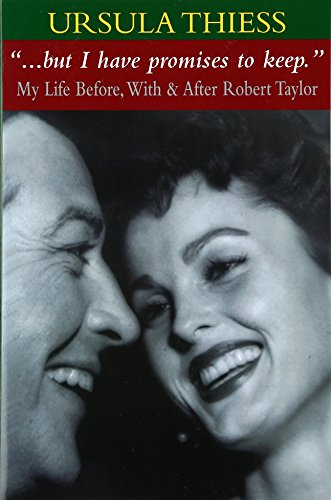 (''...but I have promises to keep.'': My Life Before, With & After Robert Taylor )