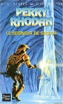 Perry Rhodan, tome 124 : Le Seigneur de Sadlor par Scheer