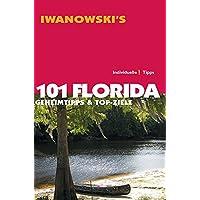 101 Florida - Reiseführer von Iwanowski: Geheimtipps & Top-Ziele