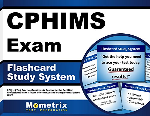 CPHIMS Exam Flashcard Study System: CPHIMS Test Practice Questions & Review for the Certified Professional in Healthcare Information and Management Systems Exam (Cards)