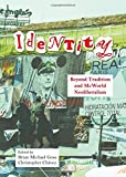 img - for Identity: Beyond Tradition and McWorld Neoliberalism book / textbook / text book