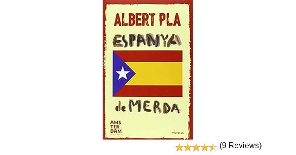 Espanya de merda (NOVEL-LA): Amazon.es: Pla i Àlvarez, Albert: Libros