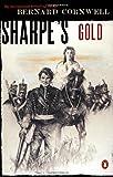 Sharpe's Gold: Richard Sharpe and the Destruction of Almeida, August 1810 (#9)