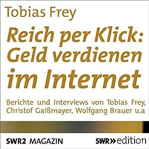 Reich per Klick: Geld verdienen im Internet Hörbuch