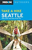 Take a Hike Seattle, Scott Leonard, 1598803751