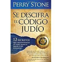 Se Descifra El Codigo Judio: 12 secretos que transformarán su vida, su familia,  su salud y sus finanzas (Spanish Edition)
