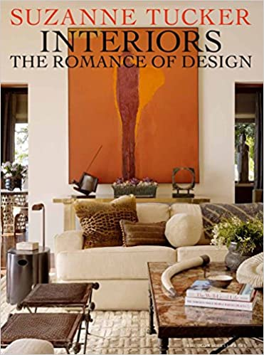 Suzanne Tucker Interiors: The Romance of Design: Suzanne Tucker:  9781580933612: Amazon.com: Books