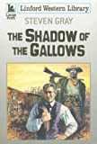 The Shadow of the Gallows, Steven Gray, 1846176611