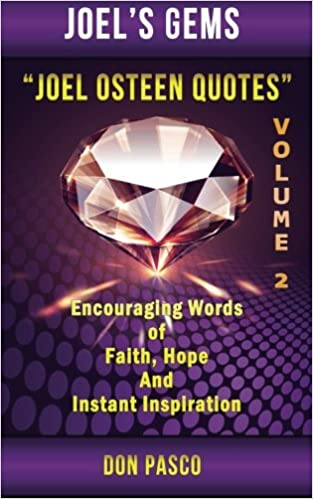 Joel Osteen Quotes Volume 2 Encouraging Words Of Faith Hope And