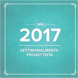 2017: Settimanalmente Progettista