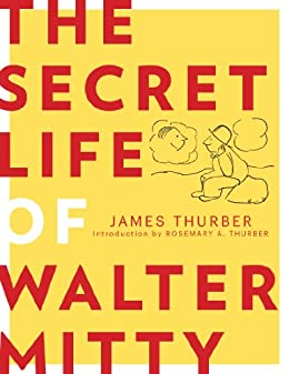 The Secret Life of Walter Mitty by [Thurber, James]