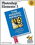 Photoshop Elements 3: The Missing Manual, Barbara Brundage, 0596004532