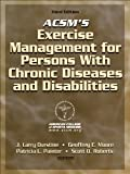 img - for ACSM's Exercise Management for Persons with Chronic Diseases and Disabilities-3rd Edition book / textbook / text book