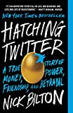 Image of Hatching Twitter: A True Story of Money, Power, Friendship, and Betrayal